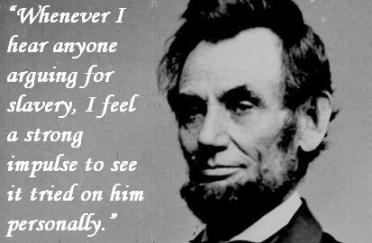 Abe Lincoln Quotes On Life Extraordinary Abraham Lincoln Quote About Slavery  Awesome Quotes About Life
