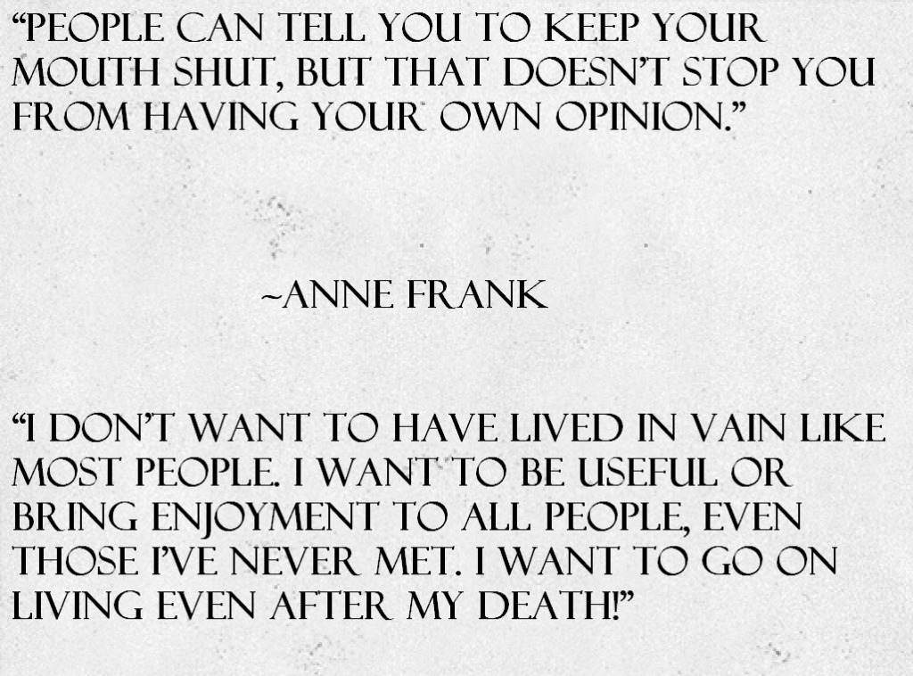 Anne Frank Quotes About Opinions and Legacy - Awesome Quotes ...