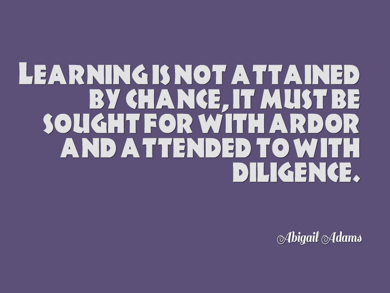 Abigail Adams Quotes Enchanting Abigail Adams Quote About Learning  Awesome Quotes About Life