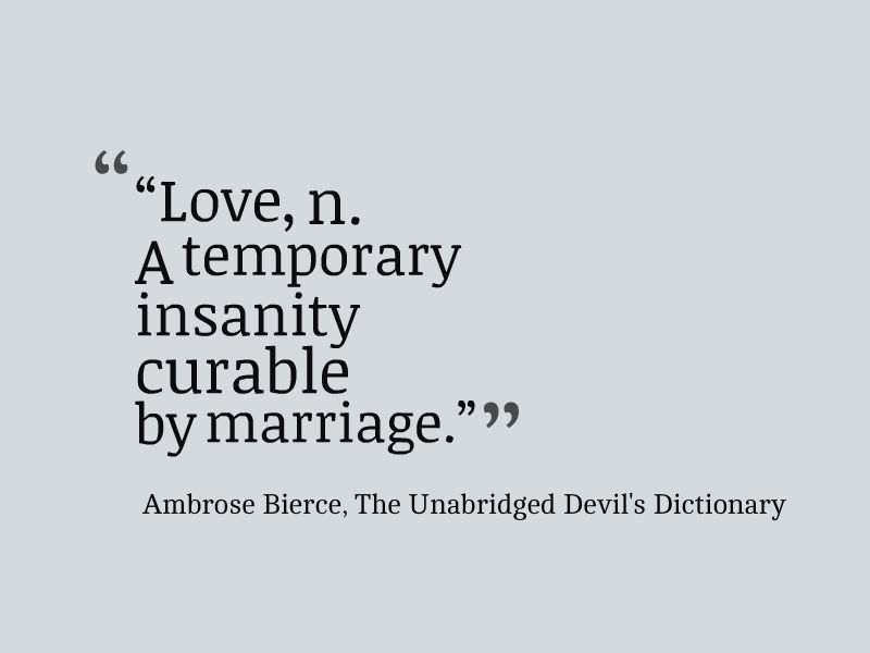 ambrose bierce quote about the definition of love