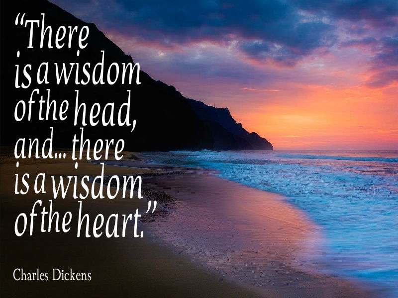 There is a wisdom of the head and there is a wisdom of the heart