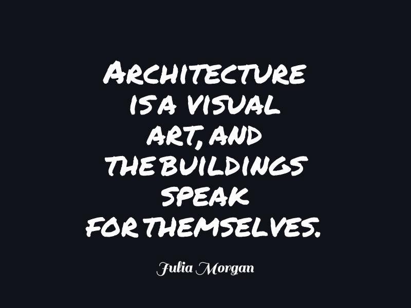 Architecture is a visual art, and the buildings speak for themselves