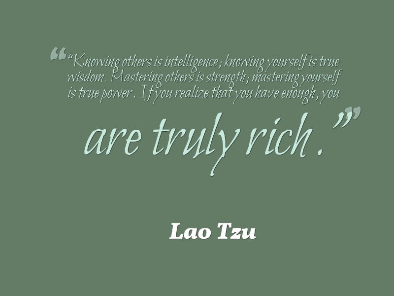 Lao Tzu Quotes Life Pleasing Lao Tzu Quote About Being Rich  Awesome Quotes About Life