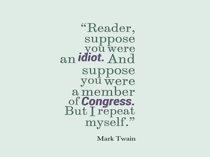Mark Twain Suppose You Were an Idiot