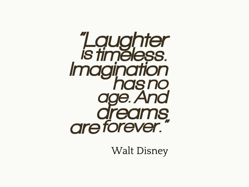Walt Disney Quote About Laughter - Awesome Quotes About Life