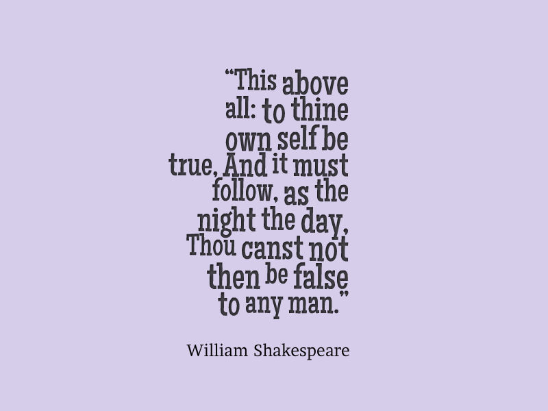 William Shakespeare Quote About Being True To Yourself   Awesome