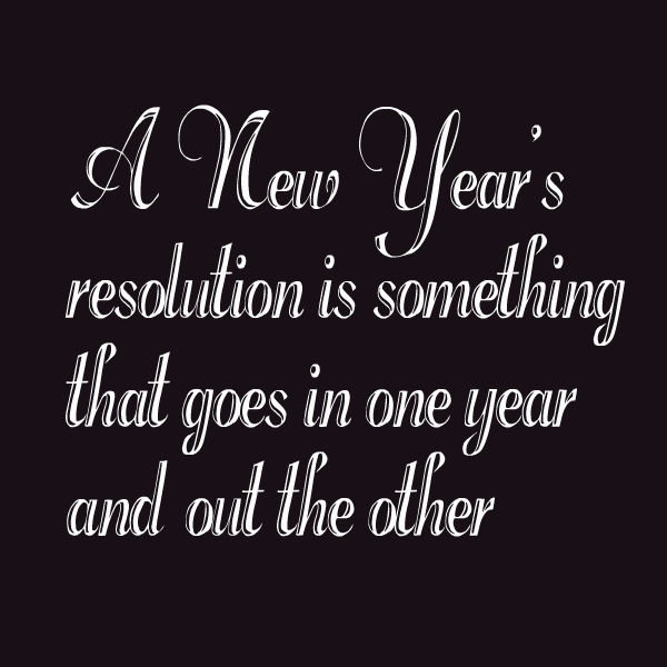 A New Years Resolution Awesome Quotes About Life