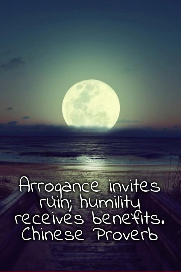 Arrogance invites ruin; humility receives benefits.
