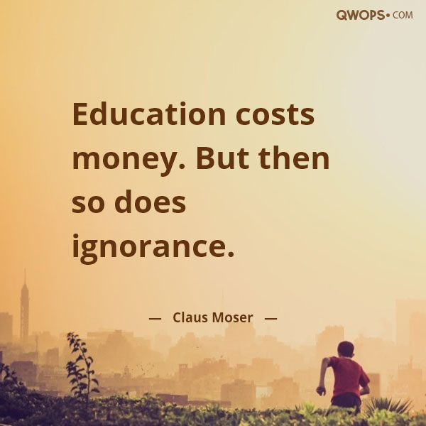 Claus Moser Quote About Education Awesome Quotes About Life