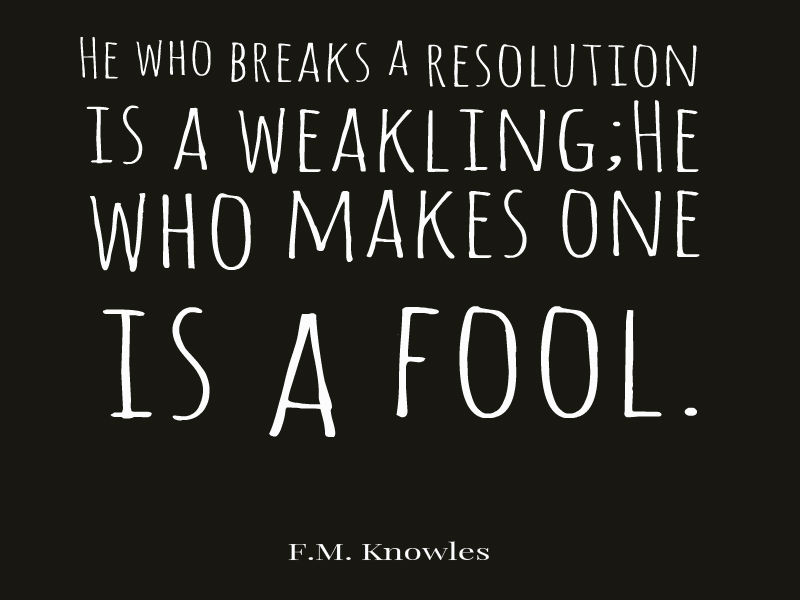 FM Knowles Quote About Resolutions