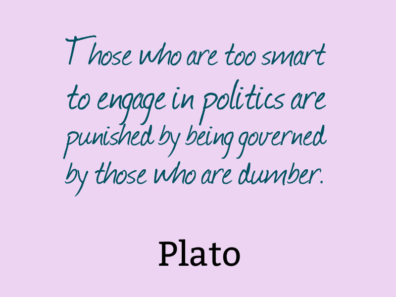 Those who are too smart to engage in politics are punished by being governed by those who are dumber