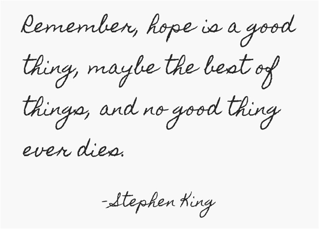 Stephen King Quotes On Love Impressive Stephen King Quote About Hope Awesome Quotes About Life