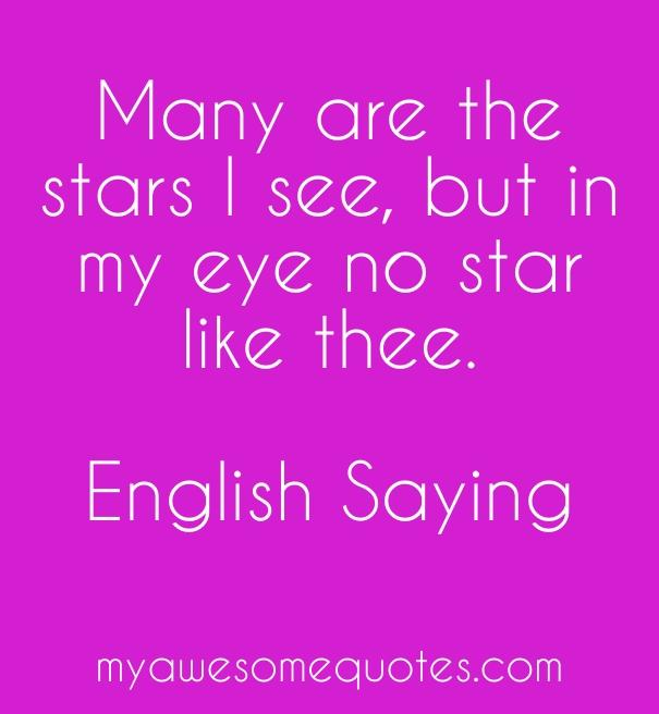 Many are the stars I see, but in my eye no star like thee.