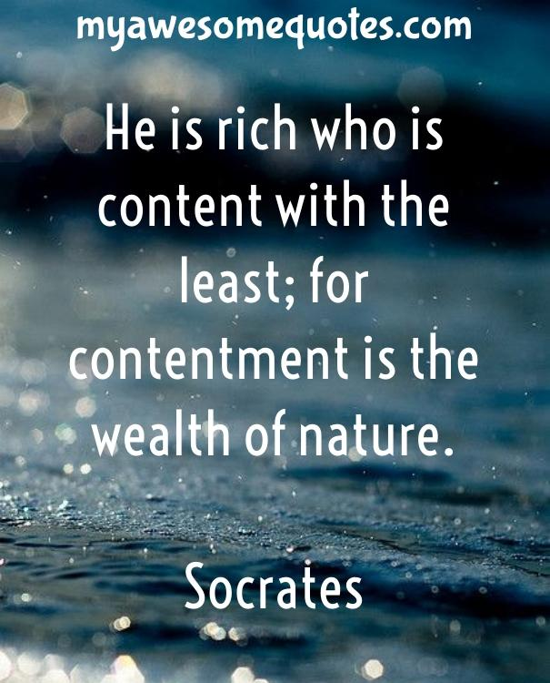 He is rich who is content with the least; for contentment is the wealth of nature.