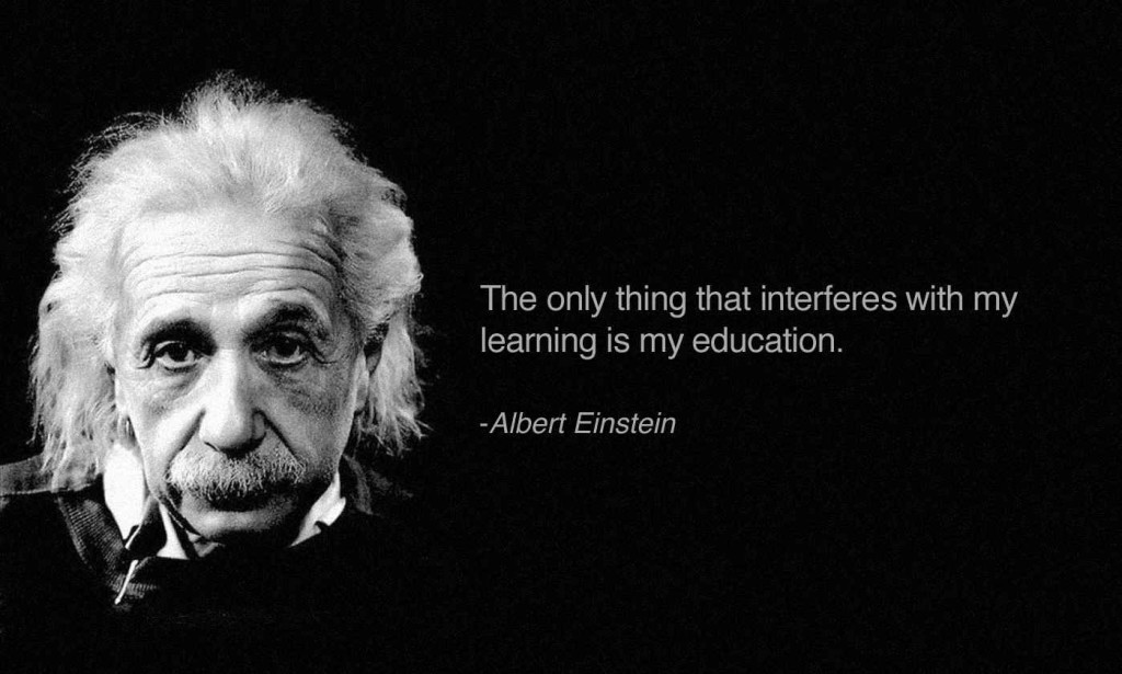 Albert Einstein Quote And Learning And Education Awesome Quotes