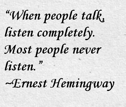 ernest hemingway quote about listening awesome quotes about life