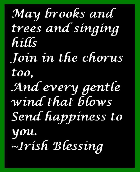 May brooks and trees and singing hills join in the chorus too, and every gentle wind that blows send happiness to you.