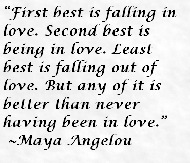Second Love Quotes Fascinating Maya Angelou Quote About Love Awesome Quotes About Life