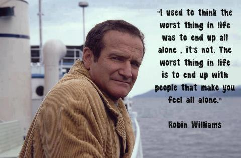 Robin Williams Quotes About Life Stunning Robin Williams Quote About Loneliness  Awesome Quotes About Life