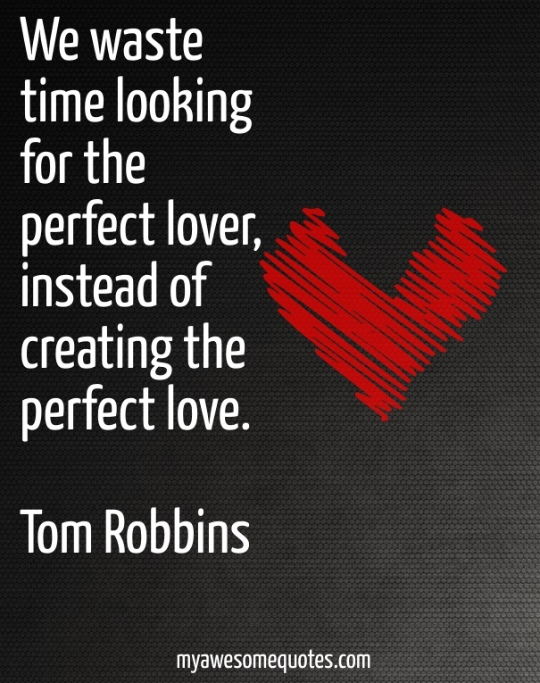 Tom Robbins Quote About Love Awesome Quotes About Life Amazing Love Awsome