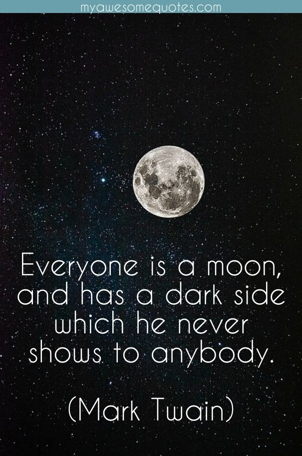 Mark Twain, Everyone is a moon