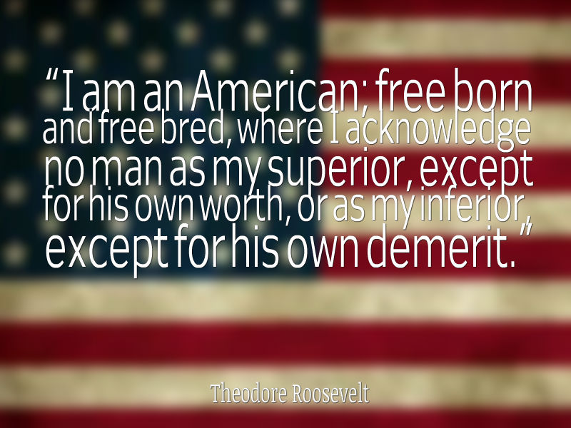 Free Quotes About Life Enchanting Theodore Roosevelt Quote About Patriotism  Awesome Quotes About Life