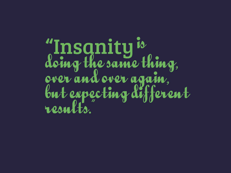 Insanity Quotes Insanity Quote   Awesome Quotes About Life Insanity Quotes