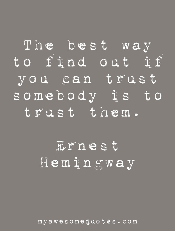 Ernest Hemingway Quote About Trust Awesome Quotes About Life